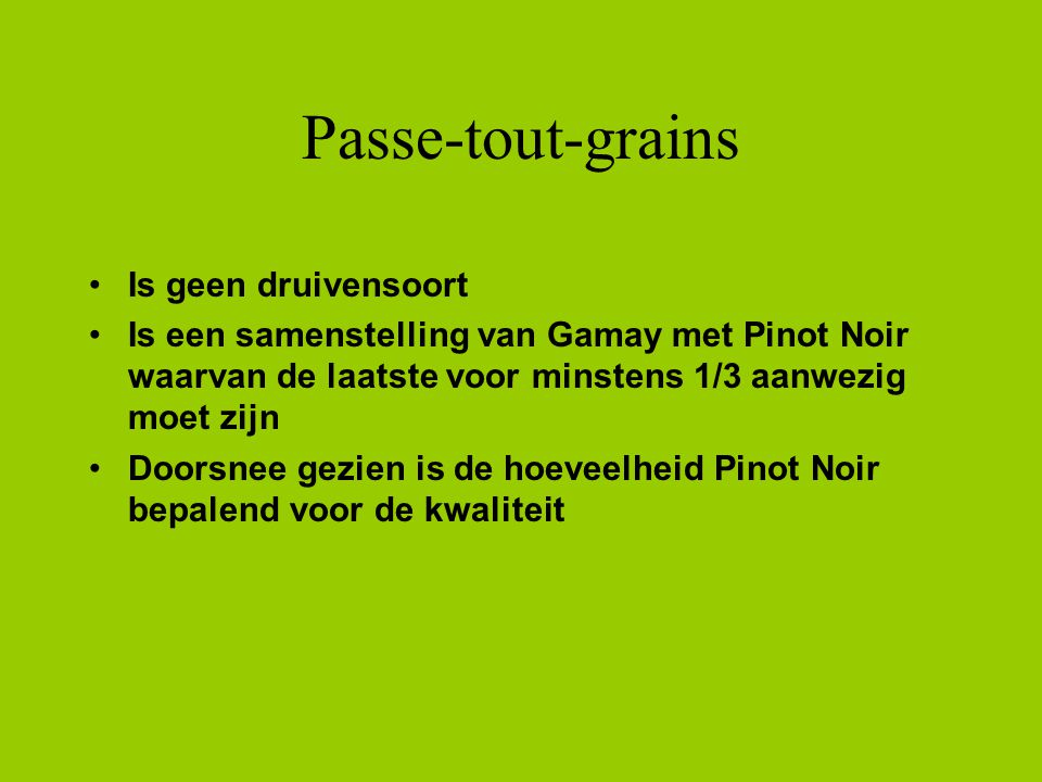 Passe-tout-grains Is geen druivensoort