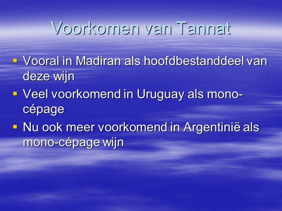 Voorkomen van Tannat Vooral in Madiran als hoofdbestanddeel van deze wijn. Veel voorkomend in Uruguay als mono-cépage.