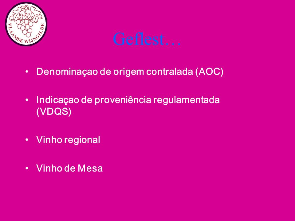 Geflest… Denominaçao de origem contralada (AOC)