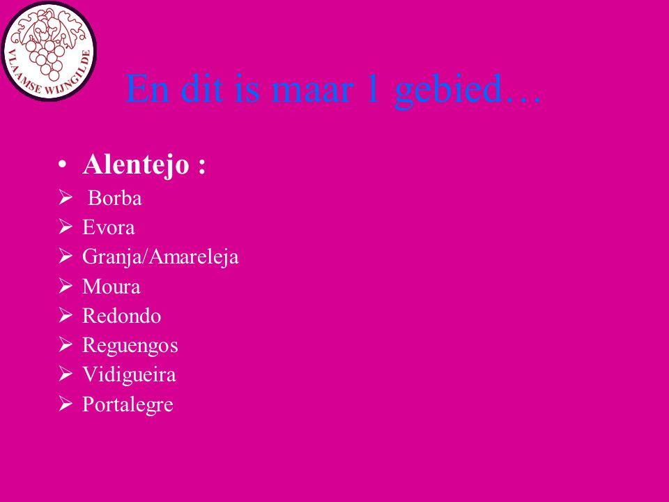 En dit is maar 1 gebied… Alentejo : Borba Evora Granja/Amareleja Moura
