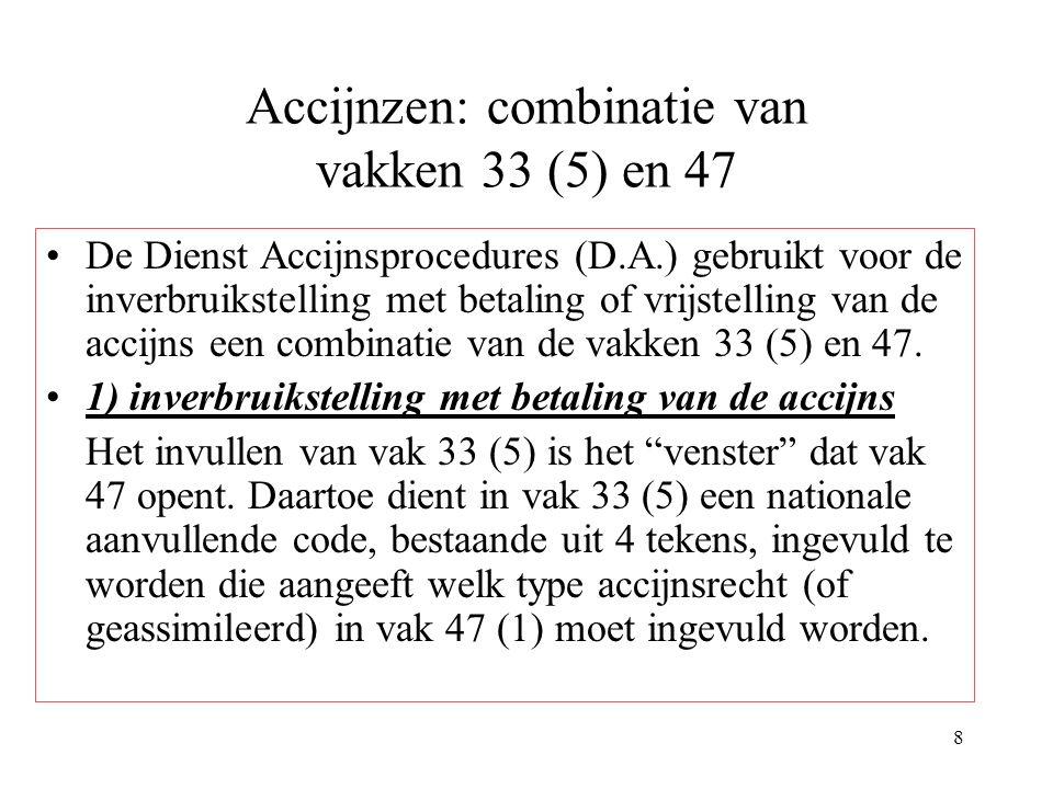 Accijnzen: combinatie van vakken 33 (5) en 47