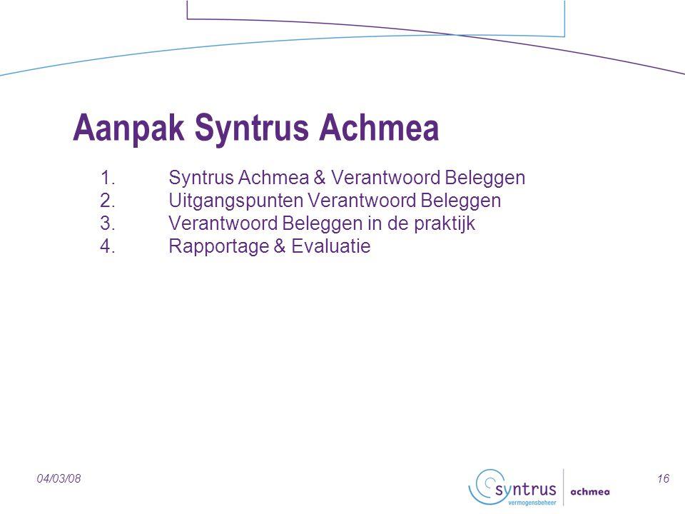 Aanpak Syntrus Achmea 1. Syntrus Achmea & Verantwoord Beleggen