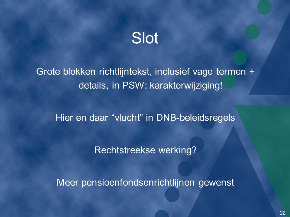 Slot Grote blokken richtlijntekst, inclusief vage termen + details, in PSW: karakterwijziging! Hier en daar vlucht in DNB-beleidsregels.
