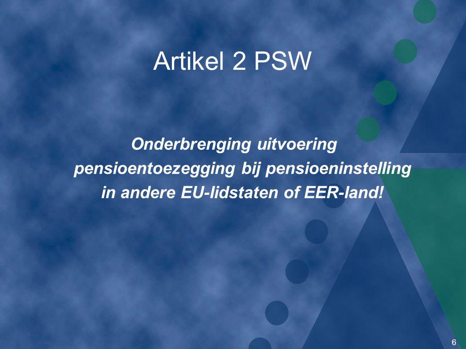 Artikel 2 PSW Onderbrenging uitvoering pensioentoezegging bij pensioeninstelling in andere EU-lidstaten of EER-land!