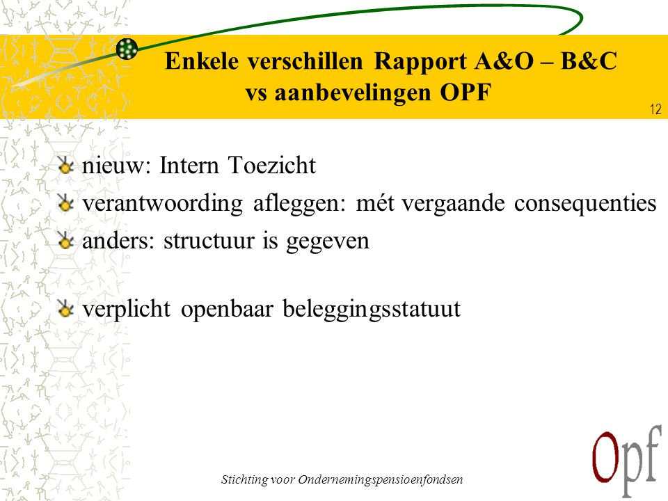 Enkele verschillen Rapport A&O – B&C vs aanbevelingen OPF