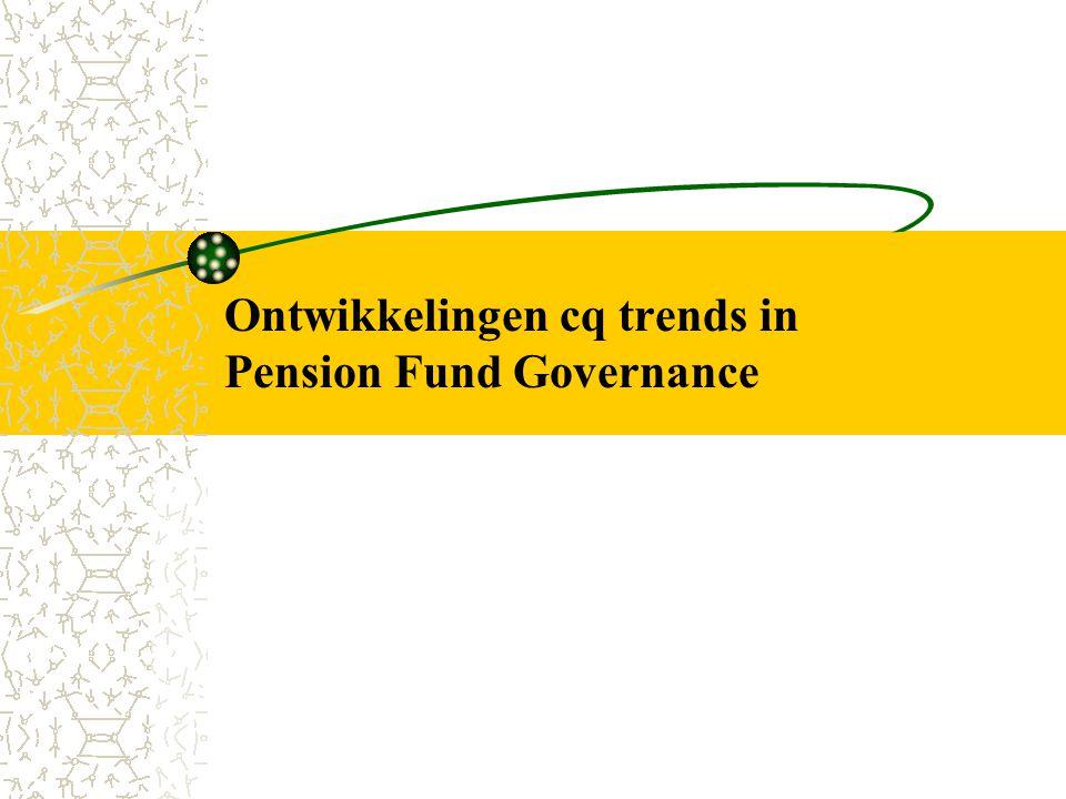 Ontwikkelingen cq trends in Pension Fund Governance