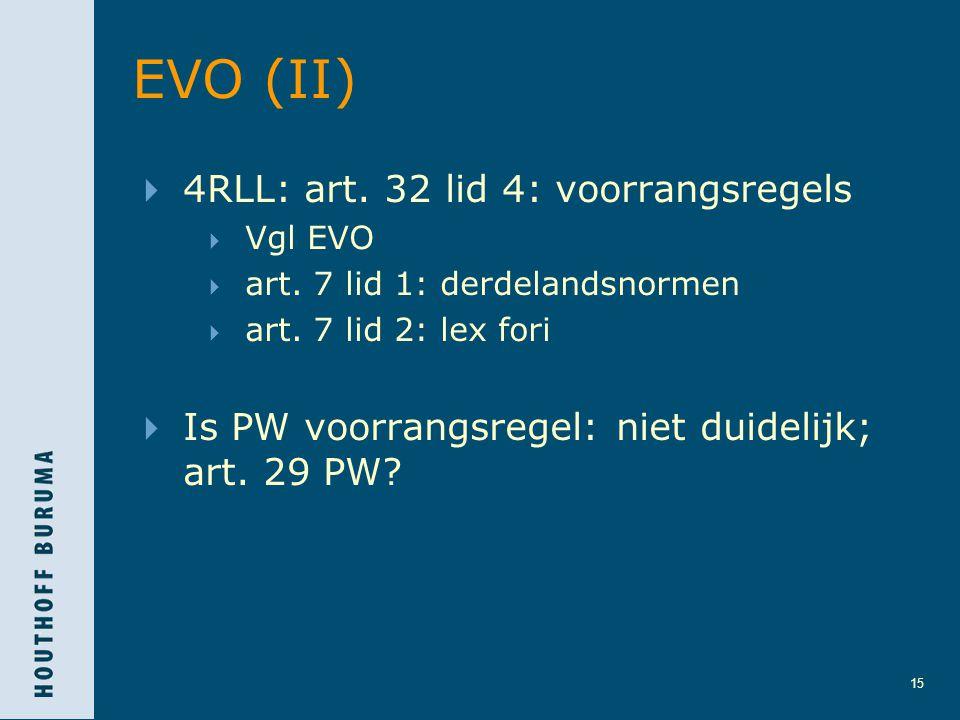 EVO (II) 4RLL: art. 32 lid 4: voorrangsregels