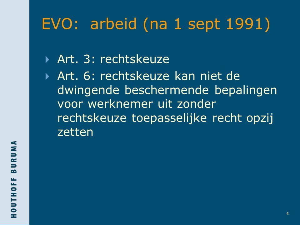 EVO: arbeid (na 1 sept 1991) Art. 3: rechtskeuze