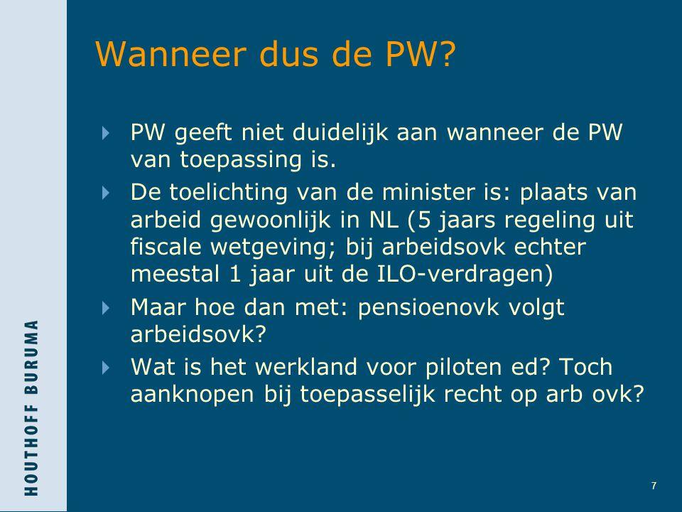 Wanneer dus de PW PW geeft niet duidelijk aan wanneer de PW van toepassing is.