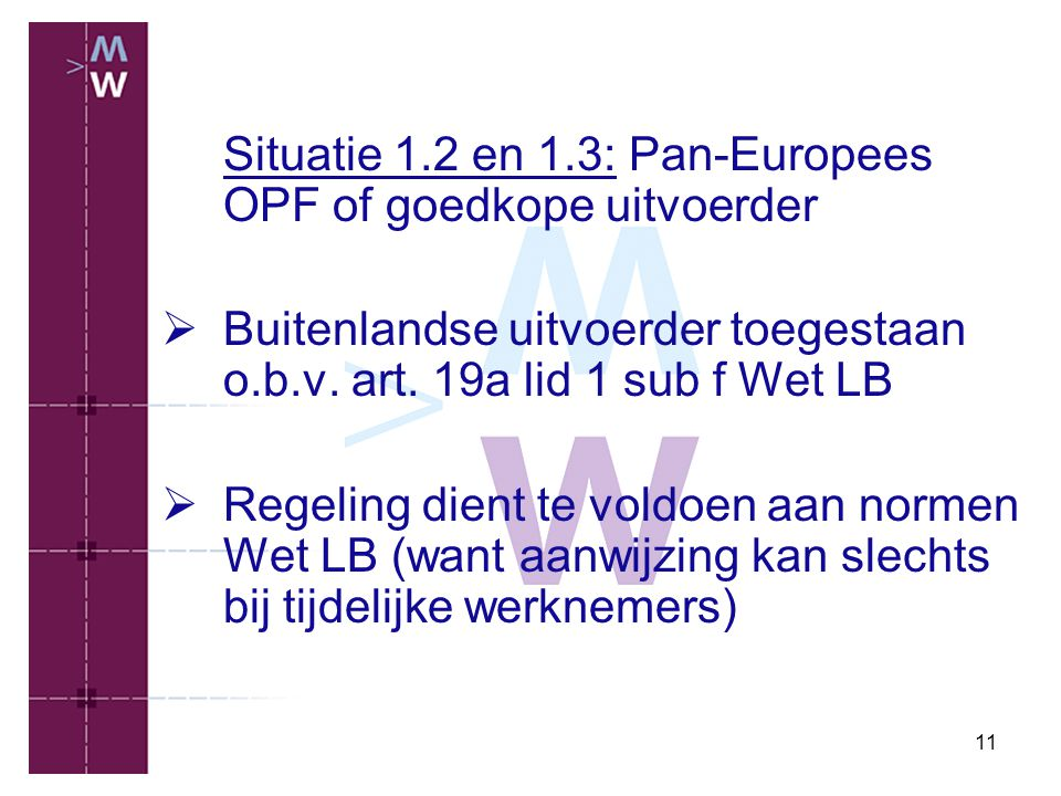 Situatie 1.2 en 1.3: Pan-Europees OPF of goedkope uitvoerder