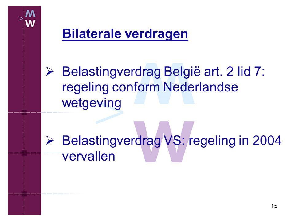 Bilaterale verdragen Belastingverdrag België art. 2 lid 7: regeling conform Nederlandse wetgeving.