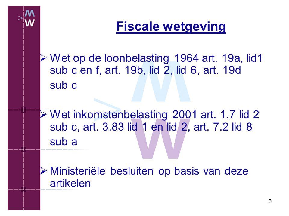 Fiscale wetgeving Wet op de loonbelasting 1964 art. 19a, lid1 sub c en f, art. 19b, lid 2, lid 6, art. 19d.