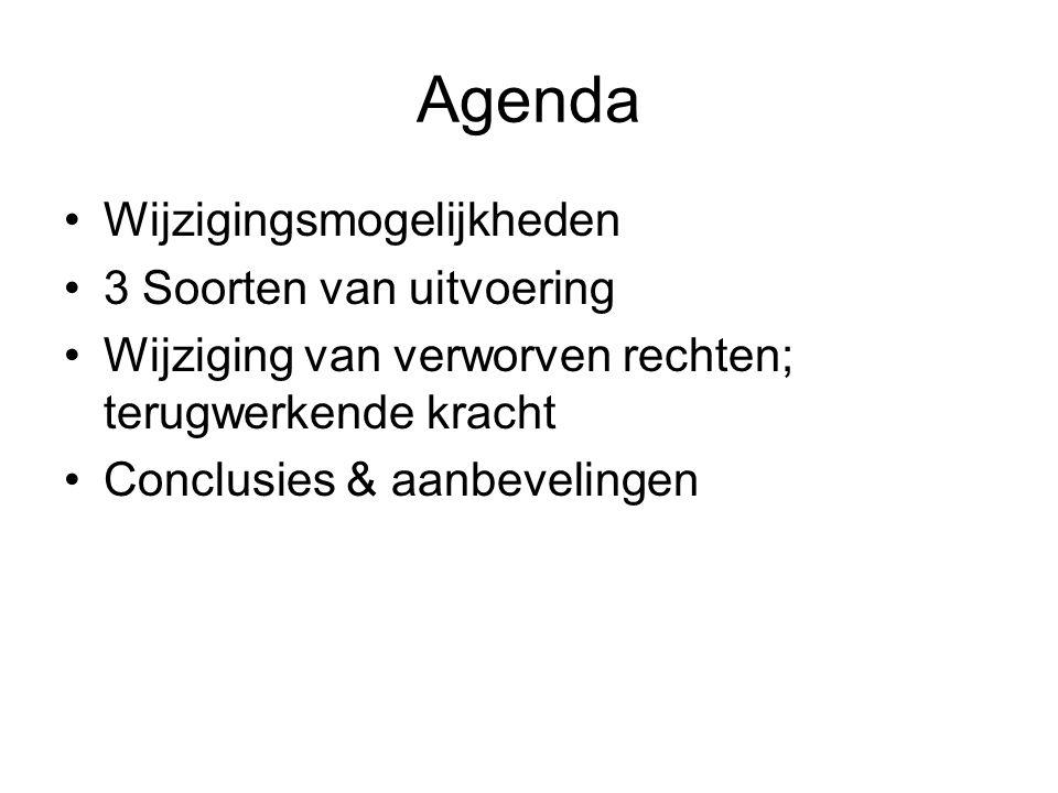 Agenda Wijzigingsmogelijkheden 3 Soorten van uitvoering