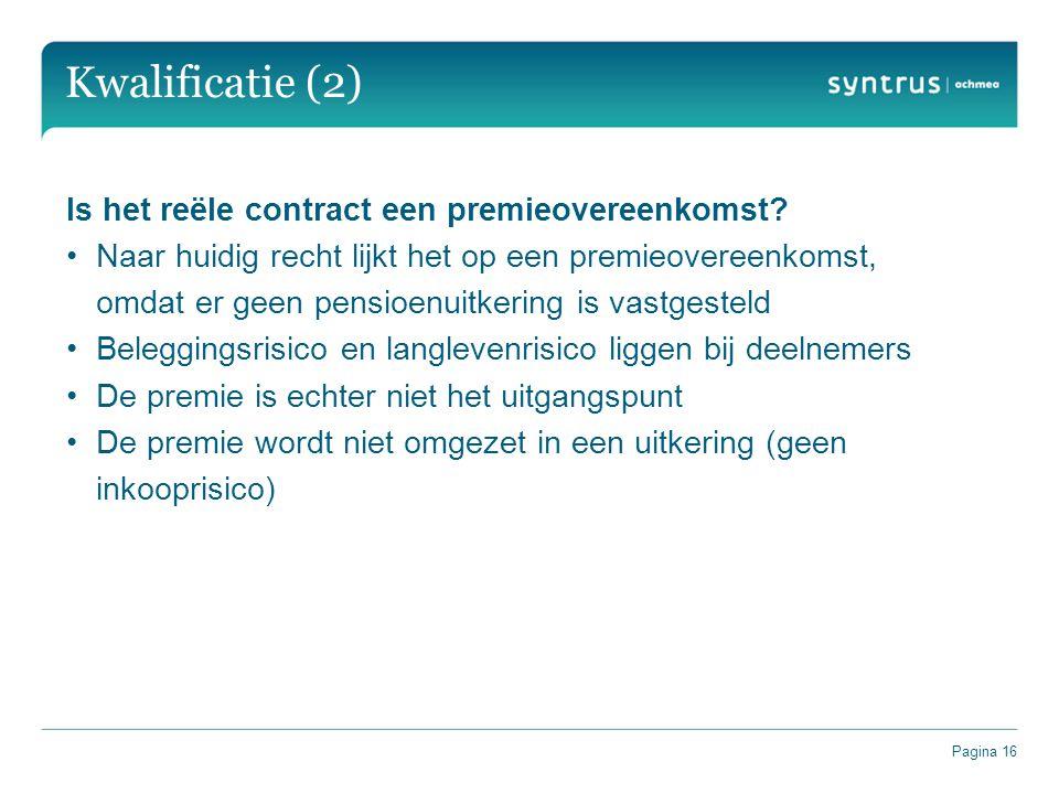 Kwalificatie (2) Is het reële contract een premieovereenkomst