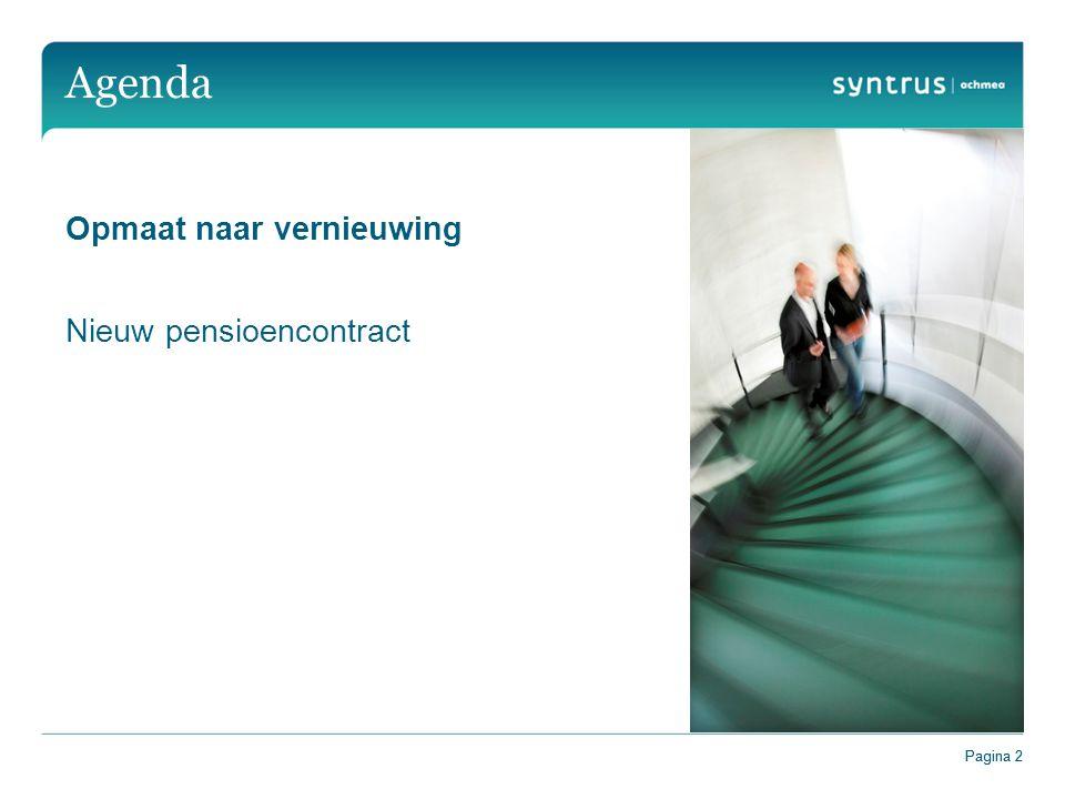 Agenda Opmaat naar vernieuwing Nieuw pensioencontract Pagina 2