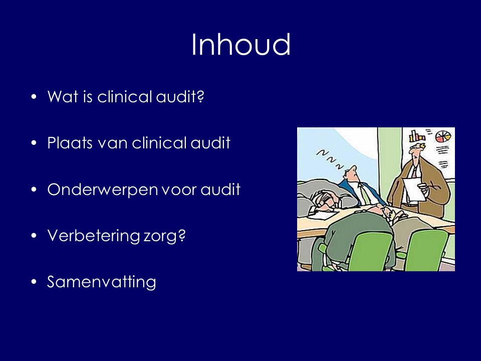 Inhoud Wat is clinical audit Plaats van clinical audit