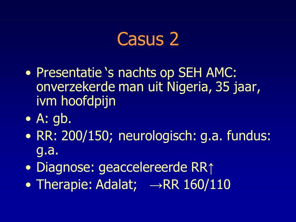 Casus 2 Presentatie 's nachts op SEH AMC: onverzekerde man uit Nigeria, 35 jaar, ivm hoofdpijn. A: gb.