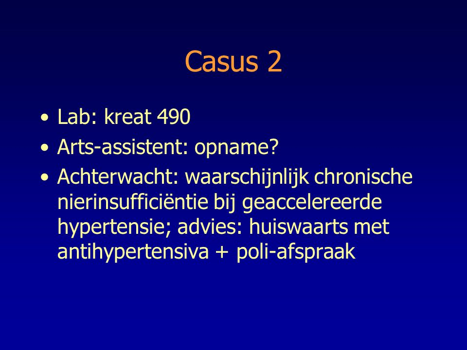 Casus 2 Lab: kreat 490 Arts-assistent: opname