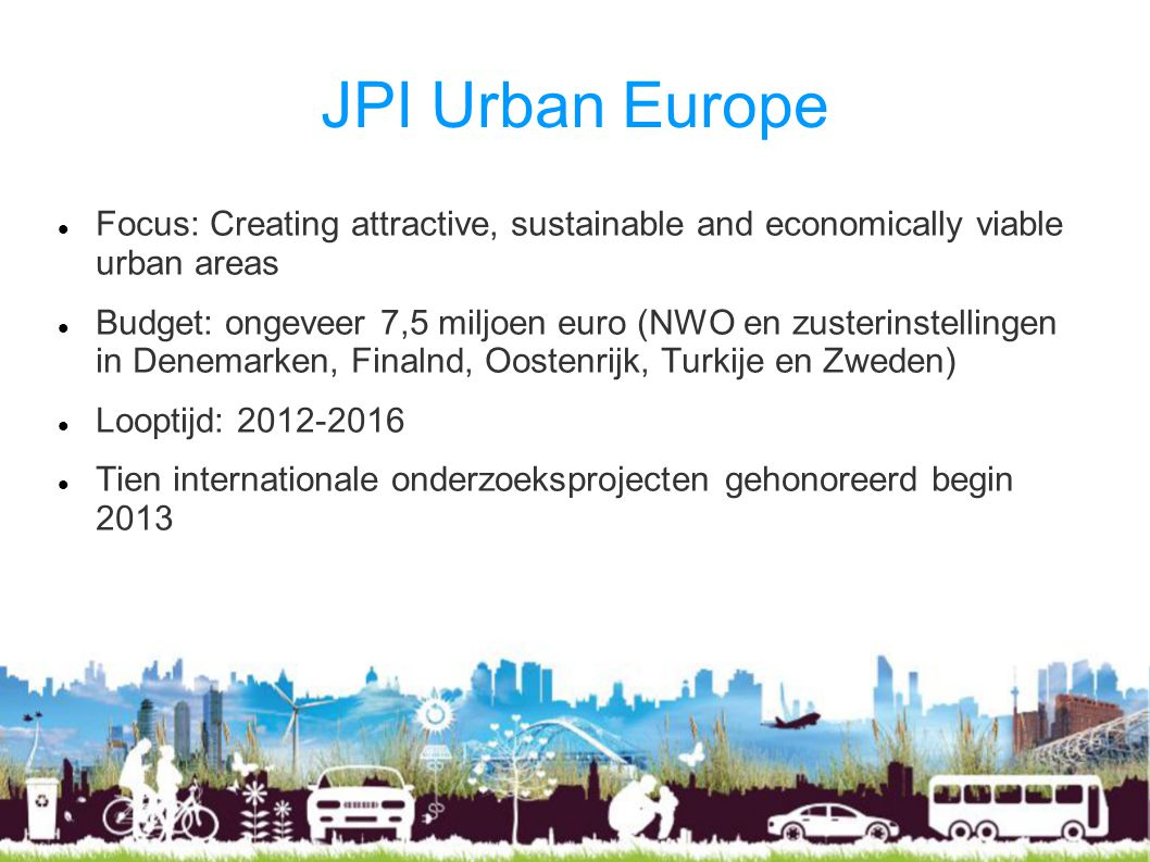 JPI Urban Europe Focus: Creating attractive, sustainable and economically viable urban areas.