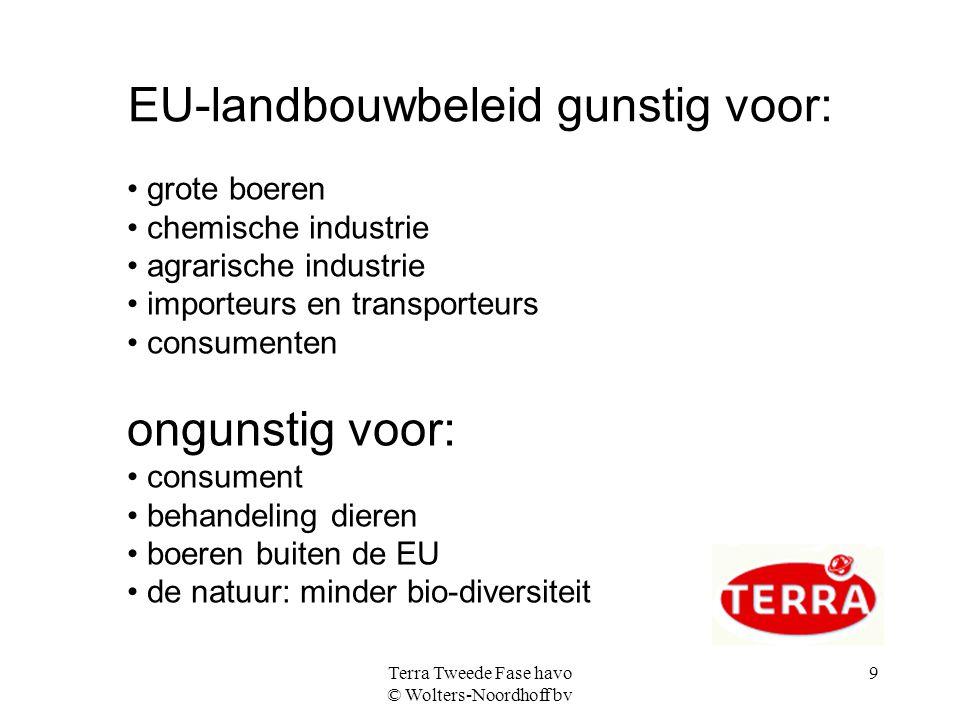 EU-landbouwbeleid gunstig voor: