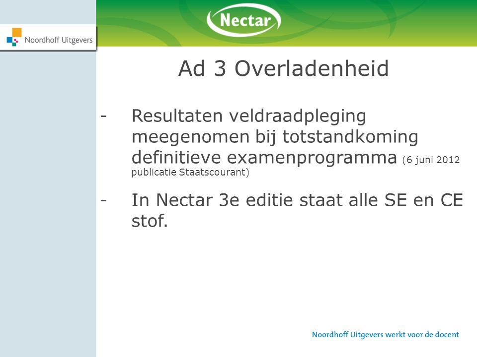 Ad 3 Overladenheid Resultaten veldraadpleging meegenomen bij totstandkoming definitieve examenprogramma (6 juni 2012 publicatie Staatscourant)
