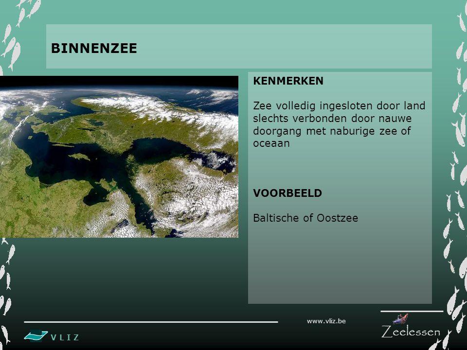 BINNENZEE KENMERKEN Zee volledig ingesloten door land