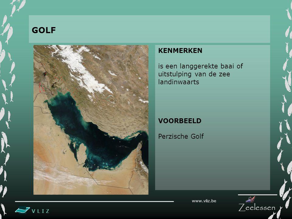 GOLF KENMERKEN. is een langgerekte baai of uitstulping van de zee landinwaarts. VOORBEELD. Perzische Golf.