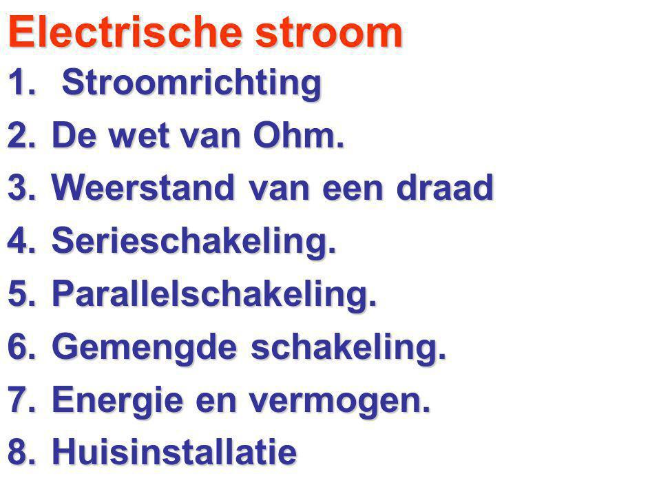 Electrische stroom Stroomrichting De wet van Ohm.