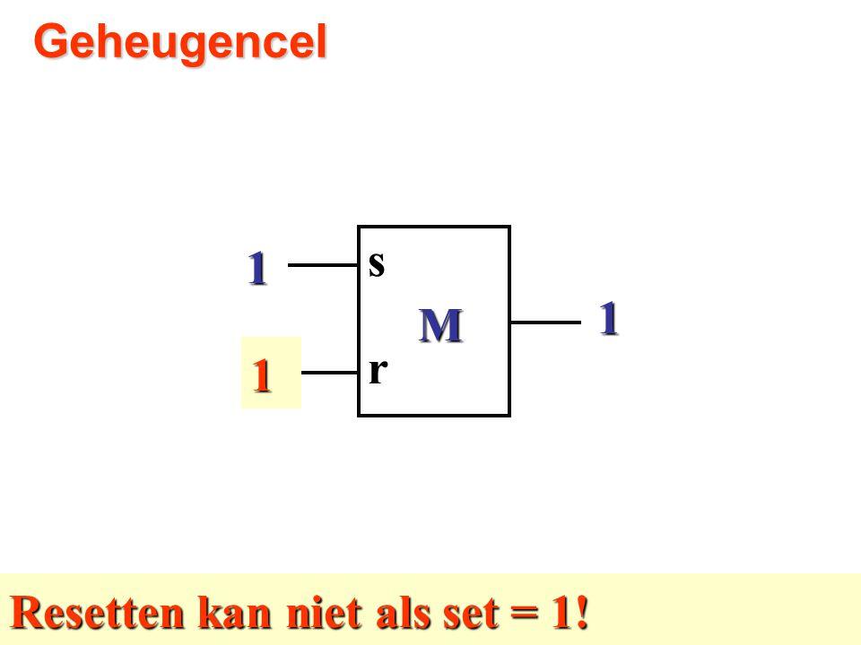 Geheugencel 1 M r s 1 Resetten kan niet als set = 1!