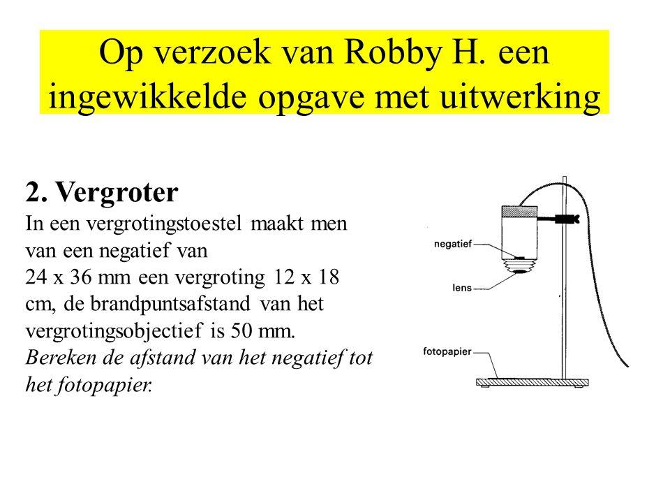 Op verzoek van Robby H. een ingewikkelde opgave met uitwerking