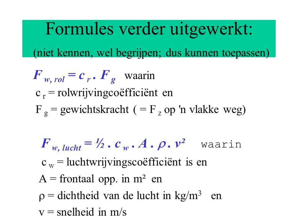 Formules verder uitgewerkt: (niet kennen, wel begrijpen; dus kunnen toepassen)