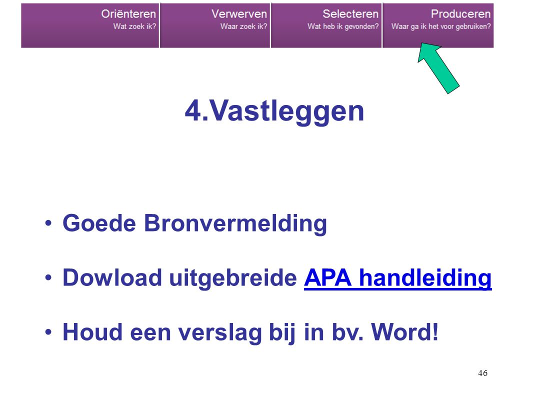 4.Vastleggen Goede Bronvermelding Dowload uitgebreide APA handleiding