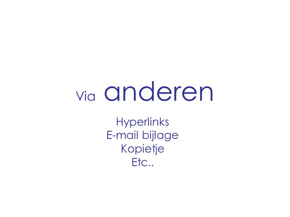 Hyperlinks E-mail bijlage Kopietje Etc..