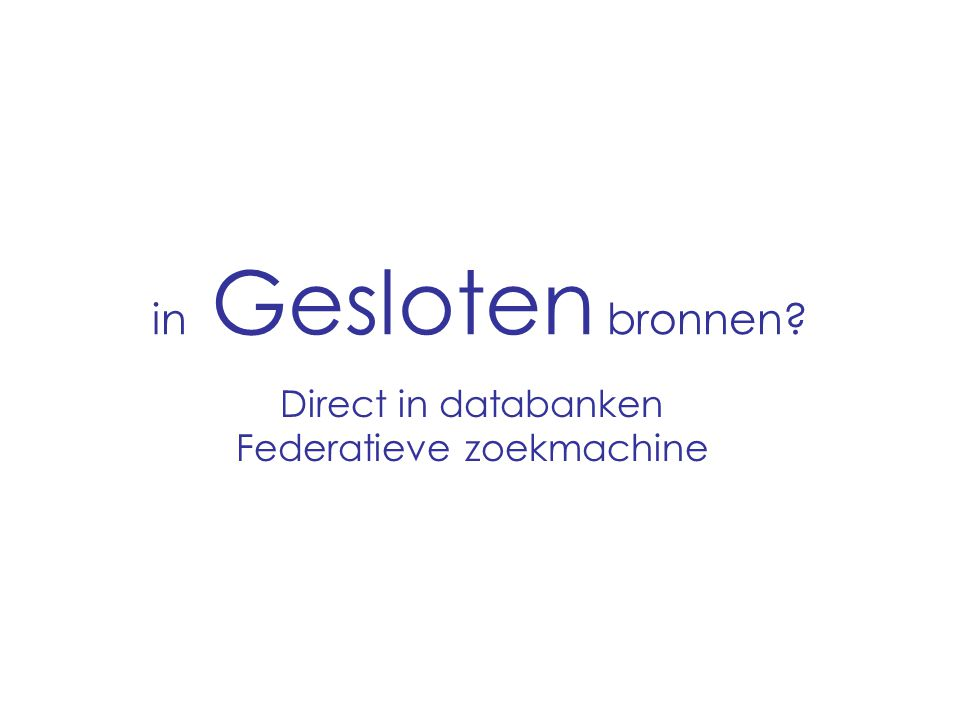 Direct in databanken Federatieve zoekmachine