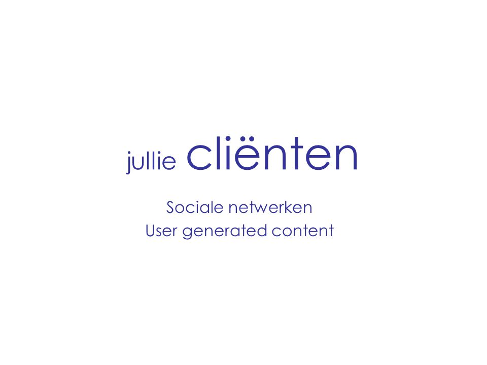 Sociale netwerken User generated content