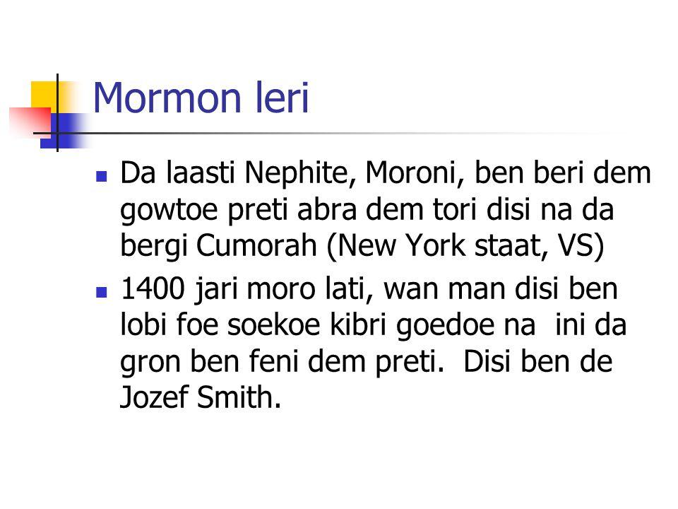 Mormon leri Da laasti Nephite, Moroni, ben beri dem gowtoe preti abra dem tori disi na da bergi Cumorah (New York staat, VS)