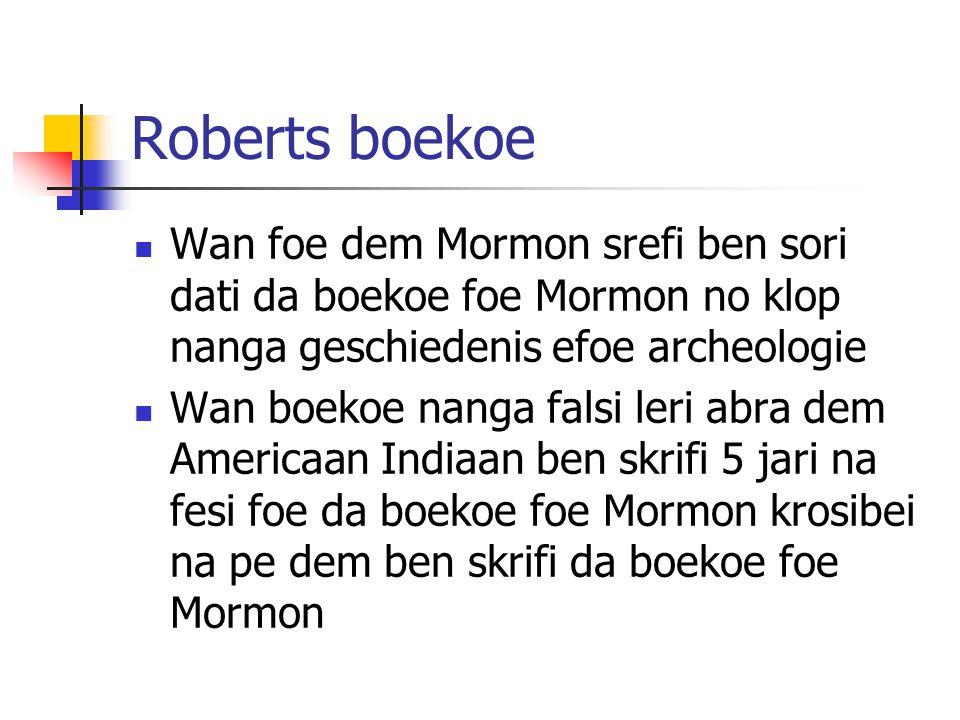 Roberts boekoe Wan foe dem Mormon srefi ben sori dati da boekoe foe Mormon no klop nanga geschiedenis efoe archeologie.