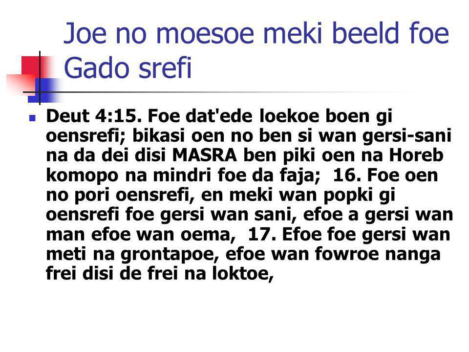 Joe no moesoe meki beeld foe Gado srefi
