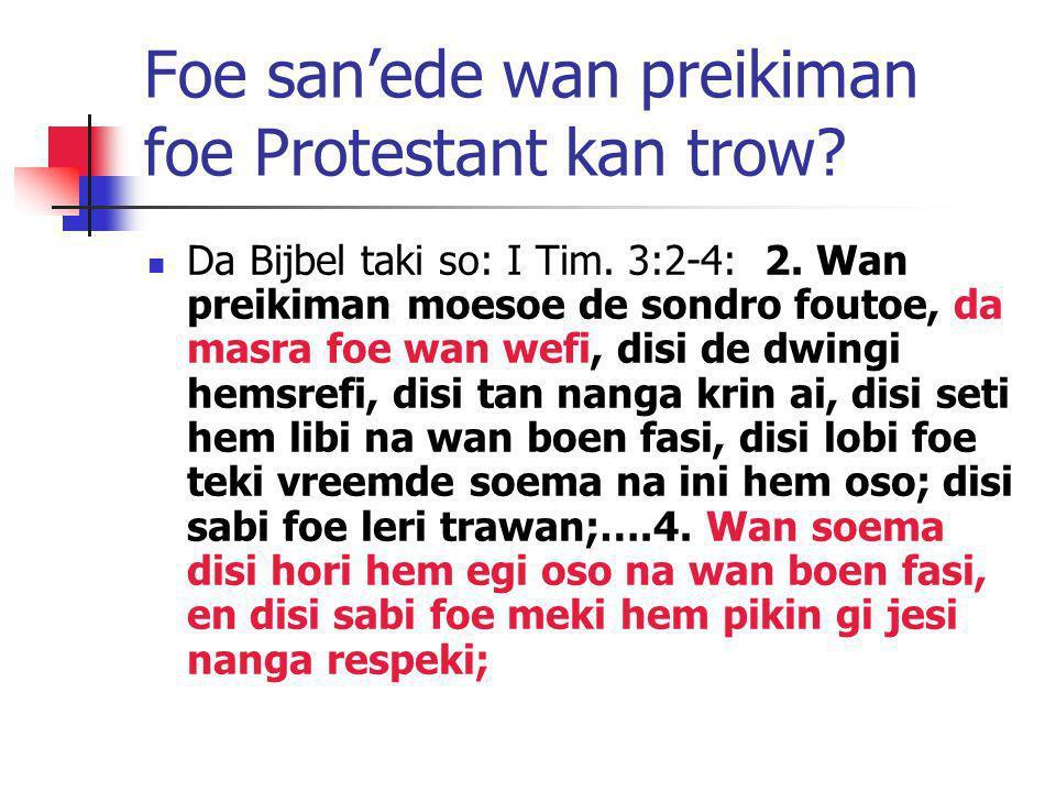 Foe san'ede wan preikiman foe Protestant kan trow
