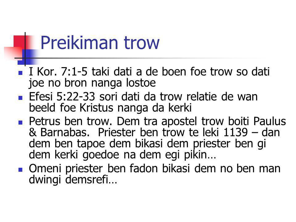 Preikiman trow I Kor. 7:1-5 taki dati a de boen foe trow so dati joe no bron nanga lostoe.