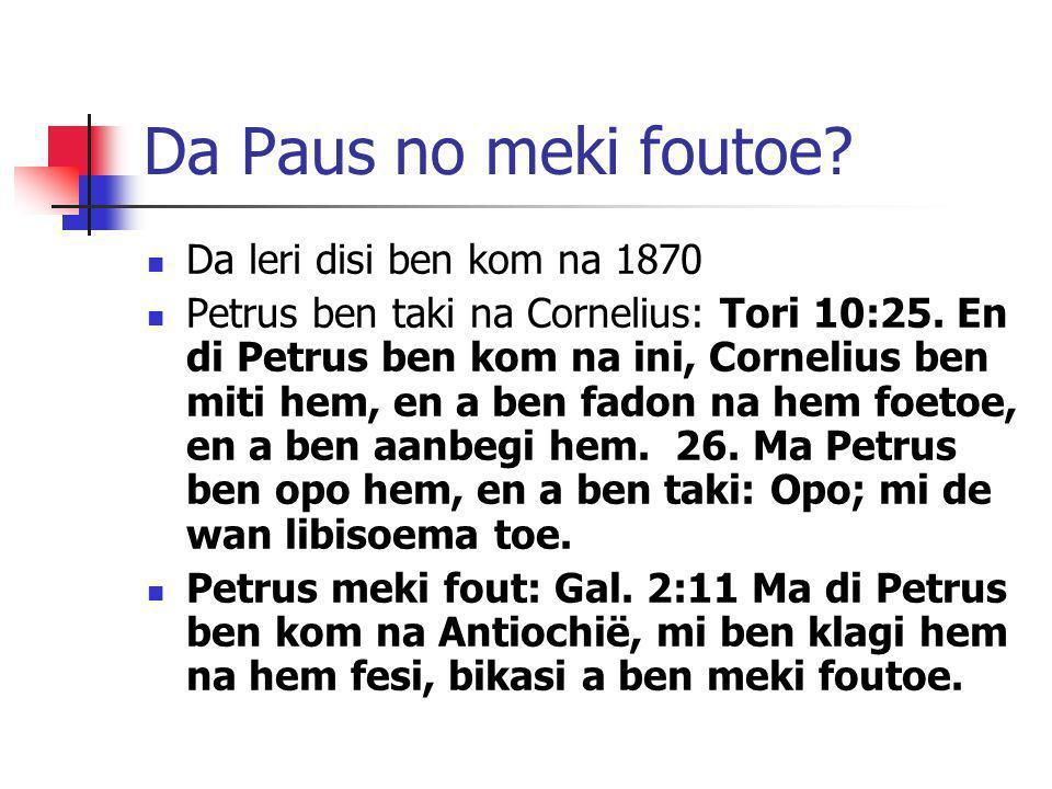 Da Paus no meki foutoe Da leri disi ben kom na 1870