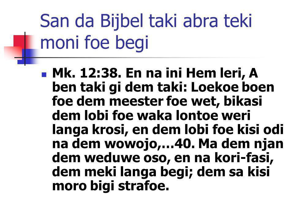San da Bijbel taki abra teki moni foe begi