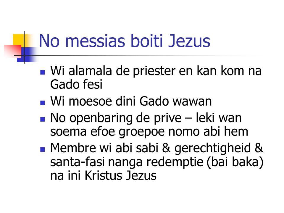 No messias boiti Jezus Wi alamala de priester en kan kom na Gado fesi