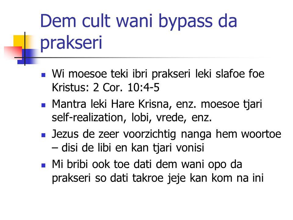 Dem cult wani bypass da prakseri