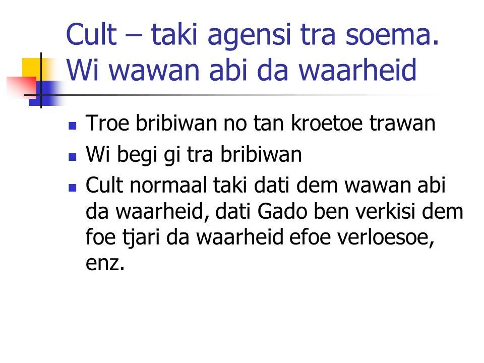 Cult – taki agensi tra soema. Wi wawan abi da waarheid