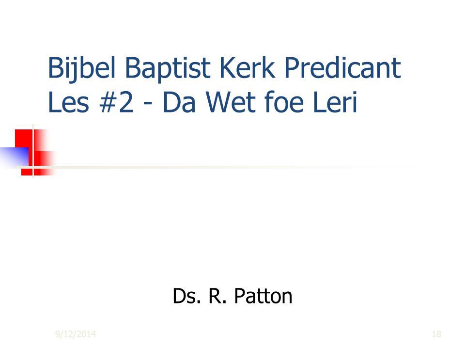Bijbel Baptist Kerk Predicant Les #2 - Da Wet foe Leri