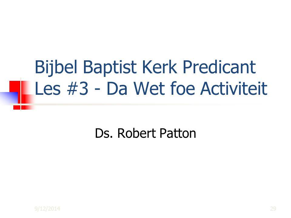 Bijbel Baptist Kerk Predicant Les #3 - Da Wet foe Activiteit