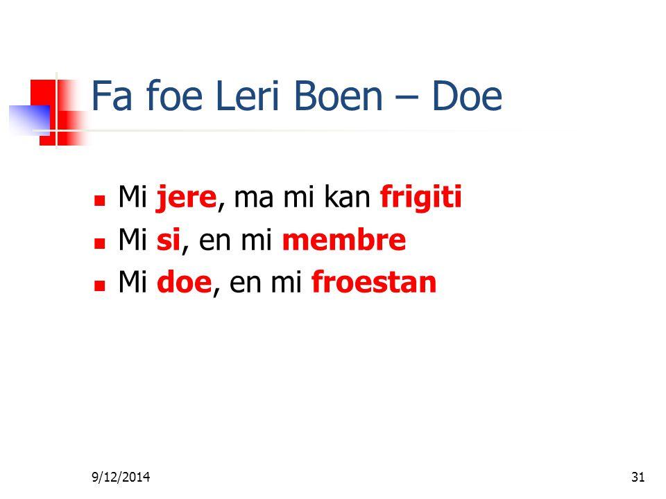 Fa foe Leri Boen – Doe Mi jere, ma mi kan frigiti Mi si, en mi membre
