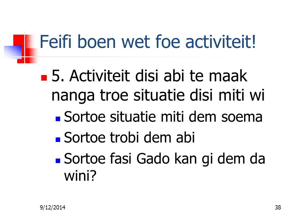 Feifi boen wet foe activiteit!