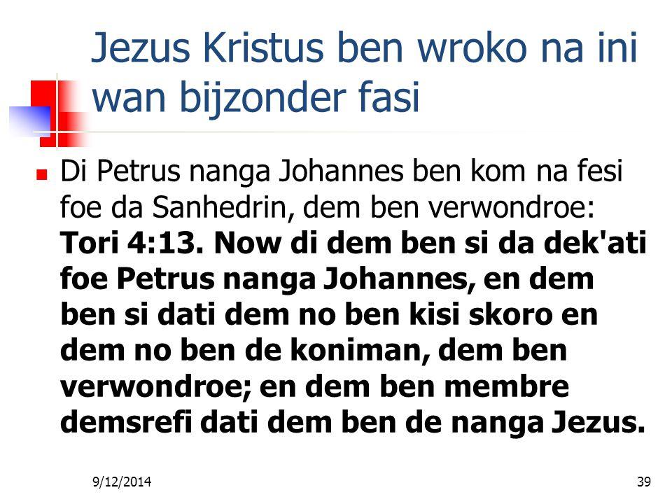 Jezus Kristus ben wroko na ini wan bijzonder fasi
